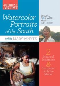 Watercolor Portraits of the South by Mary Whyte DVD by Mary Whyte
